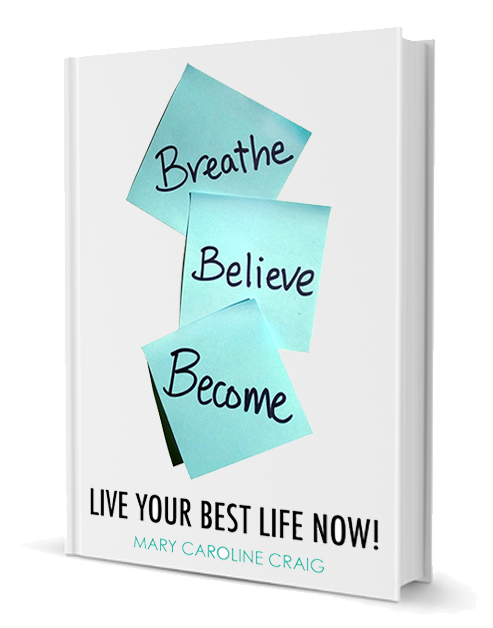 "Book cover image ""Breathe Believe Become - Live Your Best Life NOW!"""
